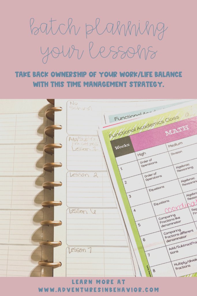 A photo of a planner and scope and sequence with text that says batch planning your lessons.  Take back ownership of your work/life balance with this time management strategy.